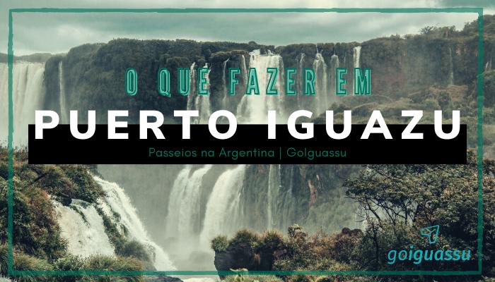 o que fazer em Puerto Iguazu passeios na argentina