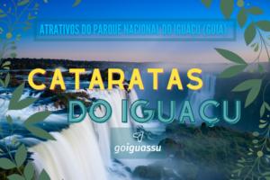 Cataratas do Iguaçu _ Atrativos do Parque Nacional do Iguaçu (Guia) (4)