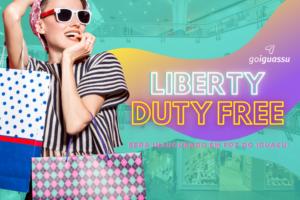 Liberty Duty Free será inaugurado em Foz do Iguaçu! (1)