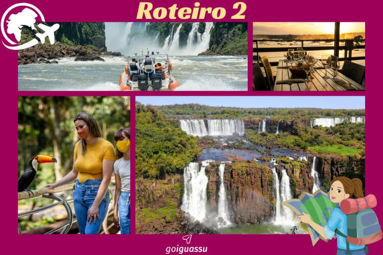Segundo roteiro, com as Cataratas do Iguaçu, que integra o Macuco Safari e o Porto Canoas. Depois um passeio no Parque das Aves.